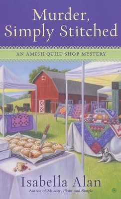 Murder, Simply Stitched, Amish Quilt Shop Mystery Series #2   -     By: Isabella Alan