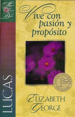 Lucas: Vive con Pasión y Propósito  (Luke: Living with Passion and Purpose)  -     By: Elizabeth George