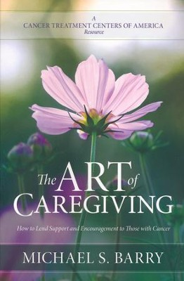 The Art of Caregiving  -     By: Michael S. Barry