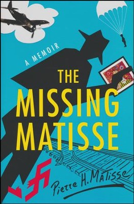 The Missing Matisse: A Memoir  -     By: Pierre Henri Matisse