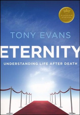 Eternity: Understanding Life After Death  -     By: Tony Evans