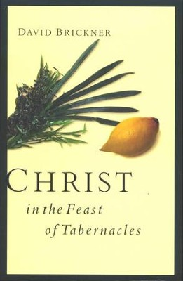 Christ in the Feast of Tabernacles  -     By: David Brickner