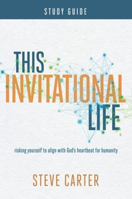 This Invitational Life Study Guide  -     By: Steve Carter