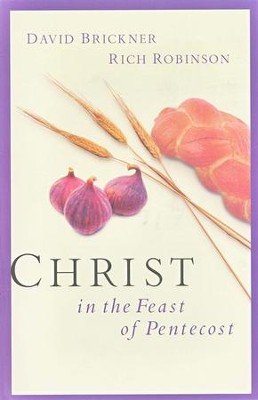 Christ in the Feast of Pentecost  -     By: David Brickner, Rich Robinson