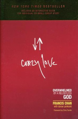 Crazy Love  -     By: Francis Chan