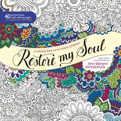 Restore My Soul: A Coloring Book Devotional Journey  -     By: Ann-Margret Hovsepian     Illustrated By: Ann-Margret Hovsepian