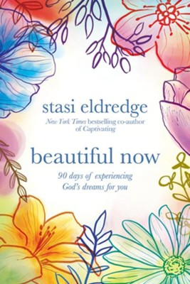 Beautiful Now  -     By: Stasi Eldredge