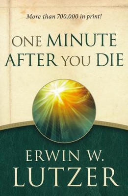 One Minute After You Die, repackaged  -     By: Erwin W. Lutzer