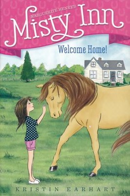 #1: Welcome Home!  -     By: Kristin Earhart     Illustrated By: Serena Geddes