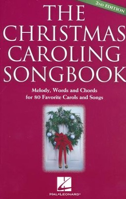 The Christmas Caroling Songbook, 2nd Edition   -