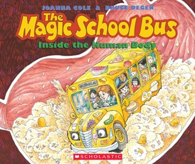 The Magic School Bus: Inside the Human Body  -     By: Joanna Cole     Illustrated By: Bruce Degen