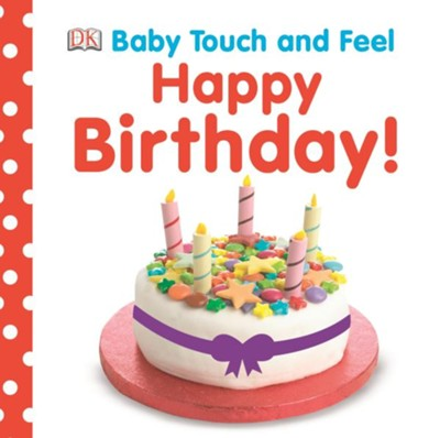 Baby Touch and Feel: Happy Birthday  -