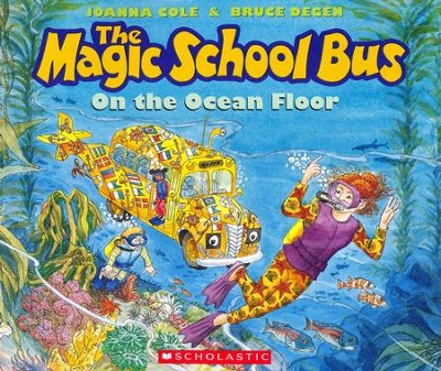 The Magic School Bus: On the Ocean Floor  -     By: Joanna Cole     Illustrated By: Bruce Degen