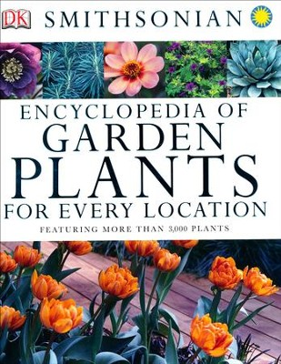 Encyclopedia of Garden Plants for Every Location  -
