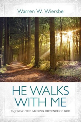 He Walks With Me: Enjoying the Abiding Presence of God  -     By: Warren W. Wiersbe