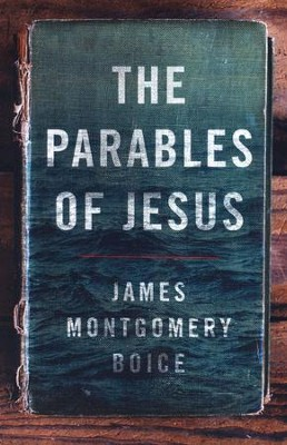The Parables of Jesus   -     By: James Montgomery Boice