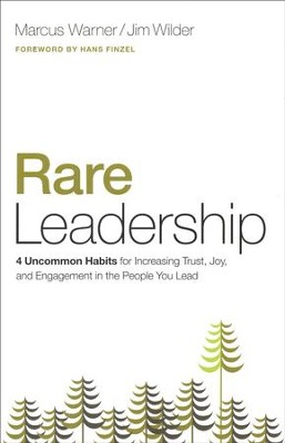 Rare Leadership: 4 Uncommon Habits For Increasing Trust, Joy, and Engagement in the People You Lead  -     By: Marcus Warner, Jim Wilder