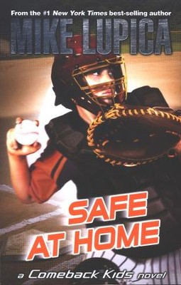 Safe at Home: A Novel   -     By: Mike Lupica