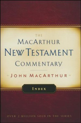 Index: MacArthur New Testament Commentary  -     By: John MacArthur