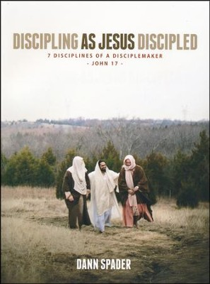 Discipling As Jesus Discipled: 7 Disciplines of a Disciplemaker  -     By: Dann Spader