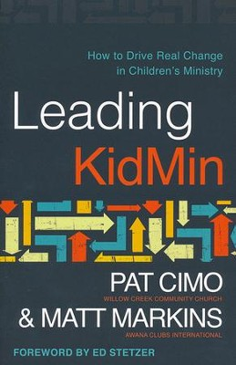 Leading KidMin: How to Drive Real Change in Children's Ministry   -     By: Pat Cimo, Matt Markins
