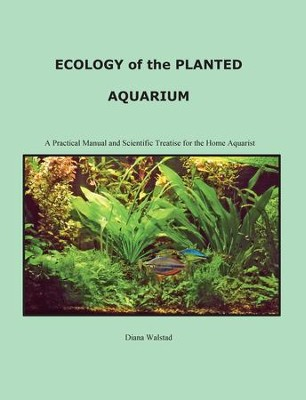 Ecology of the Planted Aquarium: A Practical Manual and Scientific Treatis / Revised - eBook  -     By: Diana Louise Walstad