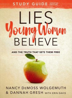 Lies Young Women Believe Study Guide, updated: And the Truth that Sets Them Free  -     By: Nancy DeMoss Wolgemuth, Dannah Gresh, Erin Davis