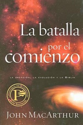 La Batalla por el Comienzo  (The Battle for the Beginning)  -     By: John MacArthur
