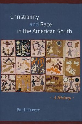 Christianity and Race in the American South: A History  -     By: Paul Harvey