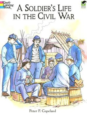 A Soldier's Life in the Civil War Coloring Book  -     By: Peter F. Copeland