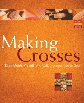 Making Crosses: A Creative Connection to God - eBook  -     By: Ellen Prewitt