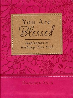 You Are Blessed: Inspiration to Recharge Your Soul - eBook  -     By: Darlene Sala