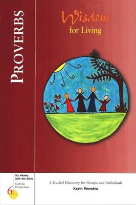 Proverbs: Wisdom For Living, Catholic Perspectives Proverbs  -