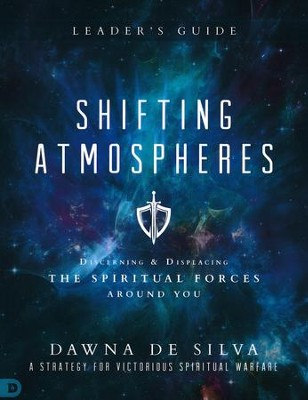 Shifting Atmospheres Leader's Guide: A Strategy for Victorious Spiritual Warfare   -     By: Dawna DeSilva