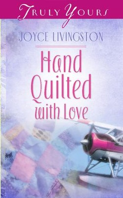Hand Quilted With Love - eBook  -     By: Joyce Livingston