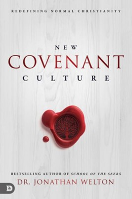 New Covenant Culture: Redefining Normal Christianity  -     By: Jonathan Welton