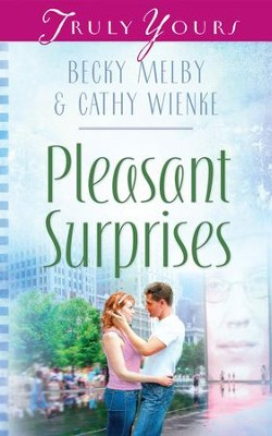 Pleasant Surprises - eBook  -     By: Becky Melby, Cathy Wienke