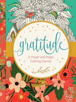 Gratitude: A Prayer and Praise Coloring Journal  -