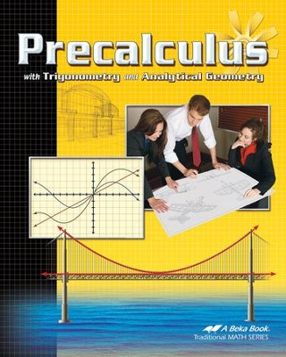 Abeka Pre-Calculus with Trigonometry and Analytical Geometry   -