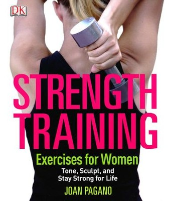 Strength Training Exercises for Women  -     By: Joan Pagano