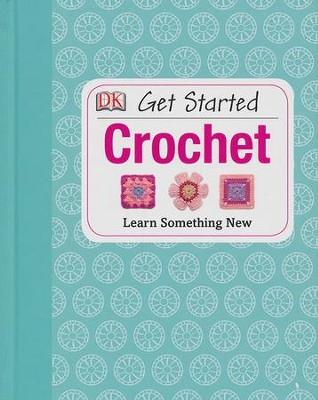 Get Started: Crochet  -     By: Susie Johns