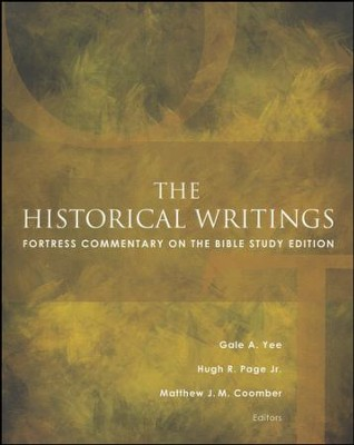 The Historical Writings: Fortress Commentary on the Bible Study Edition  -     By: Gale A. Yee, Hugh R. Page Jr., Matthew J.M. Coomber