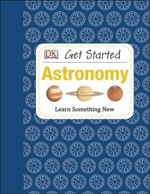 Get Started: Astronomy  -     By: Robert Dinwiddle