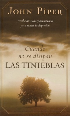 Cuando No Se Disipan las Tinieblas  (When the Darkness Will Not Lift)   -     By: John Piper