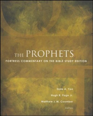 The Prophets: Fortress Commentary on the Bible Study Edition  -     By: Gale A. Yee, Hugh R. Page Jr., Matthew J.M. Coomber