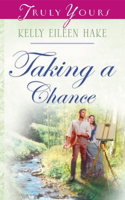 Taking A Chance - eBook  -     By: Kelly Eileen Hake