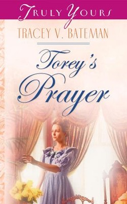 Torey's Prayer - eBook  -     By: Tracey Bateman