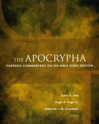 The Apocrypha: Fortress Commentary on the Bible Study Edition  -     By: Gale A. Yee, Hugh R. Page Jr., Matthew J.M. Coomber