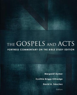 The Gospels and Acts: Fortress Commentary on the Bible Study Edition  -     Edited By: Margaret Aymer, Cynthia Briggs Kittredge, David A. Sanchez