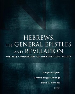 Hebrews, the General Epistles, and Revelation: Fortress Commentary on the Bible Study Edition  -